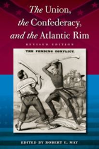 Robert May's book - The Union, The Confederacy, and The Atlantic Rim