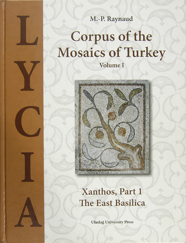 Corpus of the Mosaics of Turkey Volume I