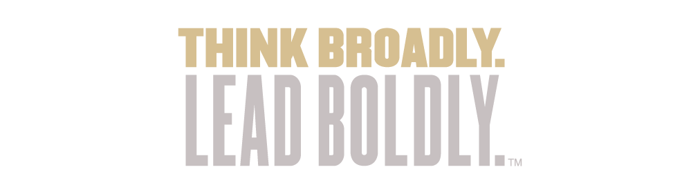 Think Broadly. Lead Boldly.